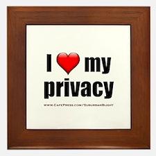 """Love My Privacy"" Framed Tile"