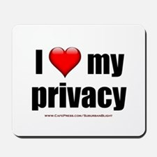 """""""Love My Privacy"""" Mousepad"""