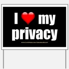 """Love My Privacy"" Yard Sign"