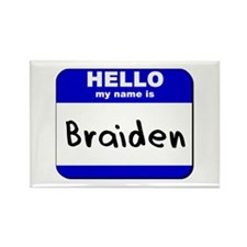 hello my name is braiden Rectangle Magnet