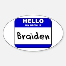 hello my name is braiden Oval Decal