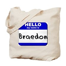 hello my name is braedon Tote Bag