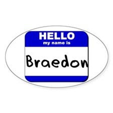 hello my name is braedon Oval Decal