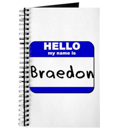 hello my name is braedon Journal