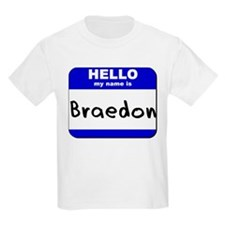 hello my name is braedon T-Shirt