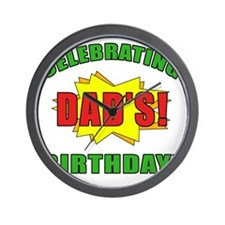 Celebrating Dads Birthday Wall Clock