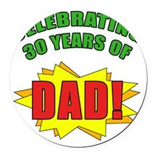 Celebrating Dads 30th Birthday Round Car Magnet