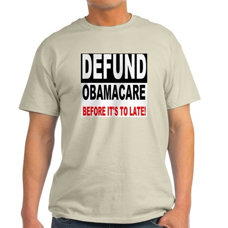 Defund obama care d button mm Light T-Shirt