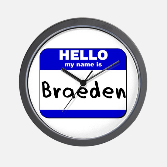 hello my name is braeden  Wall Clock