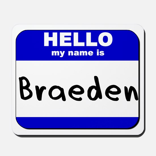 hello my name is braeden  Mousepad