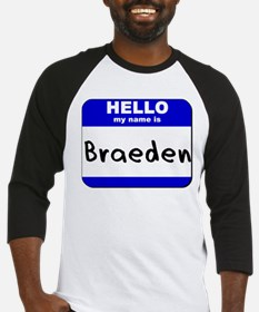 hello my name is braeden Baseball Jersey