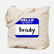 hello my name is brady Tote Bag