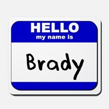 hello my name is brady  Mousepad