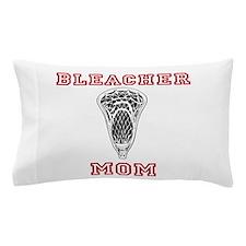 Bleacher Mom Pillow Case