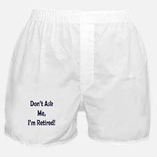 Im Retired Boxer Shorts