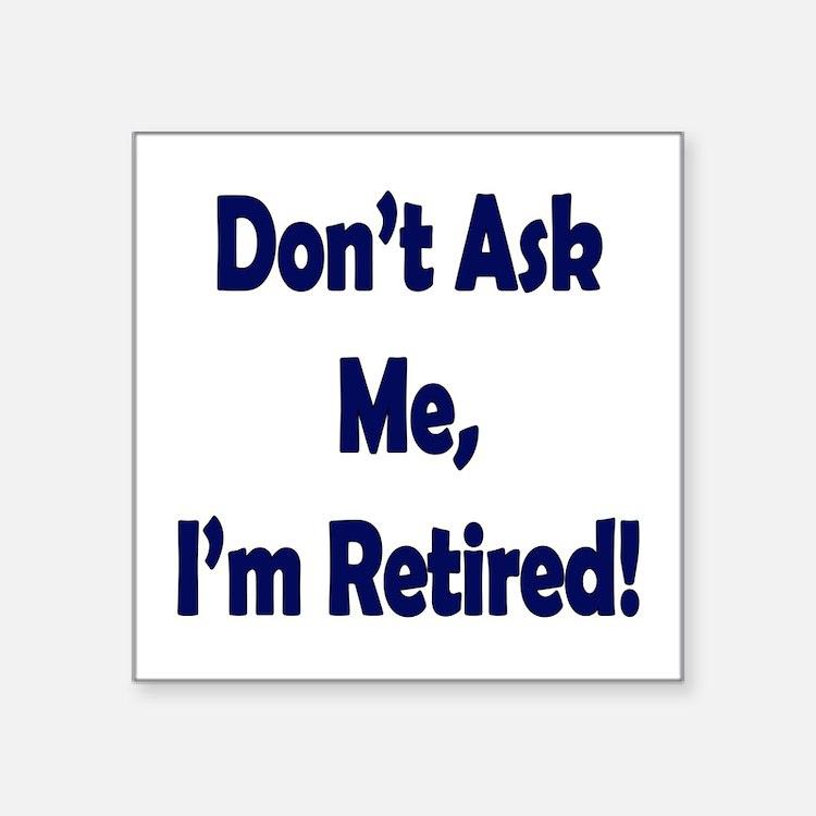 Im Retired Sticker