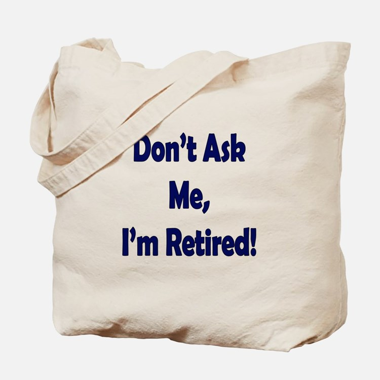 Im Retired Tote Bag