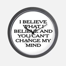 YOU CAN'T CHANGE MY MIND! Wall Clock