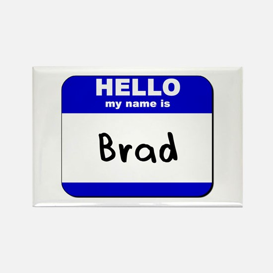 hello my name is brad Rectangle Magnet