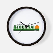 Its Better in Tournai, Belgiu Wall Clock