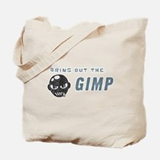 Bring Out The Gimp Tote Bag