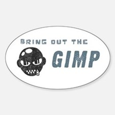 Bring Out The Gimp Oval Decal