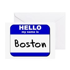 hello my name is boston  Greeting Cards (Package o