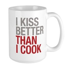 I kiss better than I cook Mugs