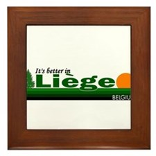 Its Better in Liege, Belgium Framed Tile