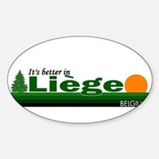 Its Better in Liege, Belgium Oval Decal
