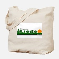 Its Better in Liege, Belgium Tote Bag