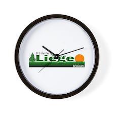 Its Better in Liege, Belgium Wall Clock