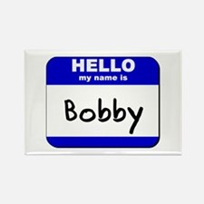 hello my name is bobby Rectangle Magnet
