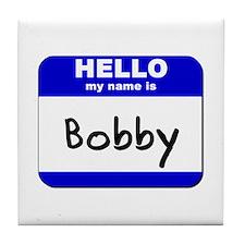 hello my name is bobby  Tile Coaster