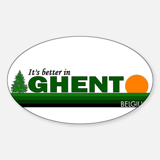 Its Better in Ghent, Belgium Oval Decal
