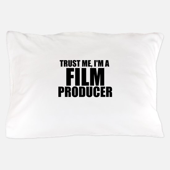 Trust Me, I'm A Film Producer Pillow Case