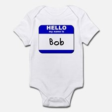 hello my name is bob  Infant Bodysuit
