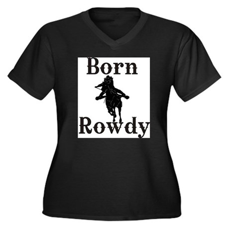 Born Rowdy girls.jpg Plus Size T-Shirt
