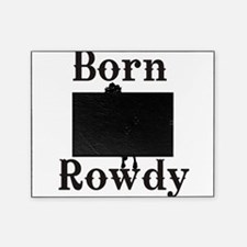 Born Rowdy girls.jpg Picture Frame