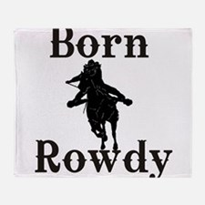 Born Rowdy girls.jpg Throw Blanket