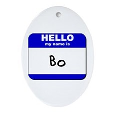 hello my name is bo  Oval Ornament