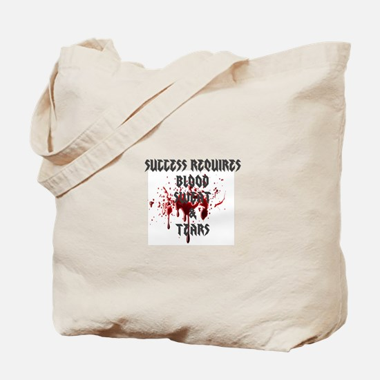 Blood, Sweat, Tears Tote Bag