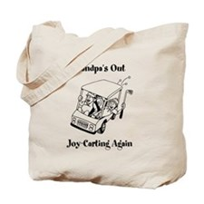 Grandpas Out Joy-Carting Again Tote Bag