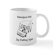 Grandpas Out Joy-Carting Again Mugs