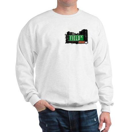 Field Pl, Bronx, NYC Sweatshirt