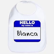 hello my name is blanca  Bib