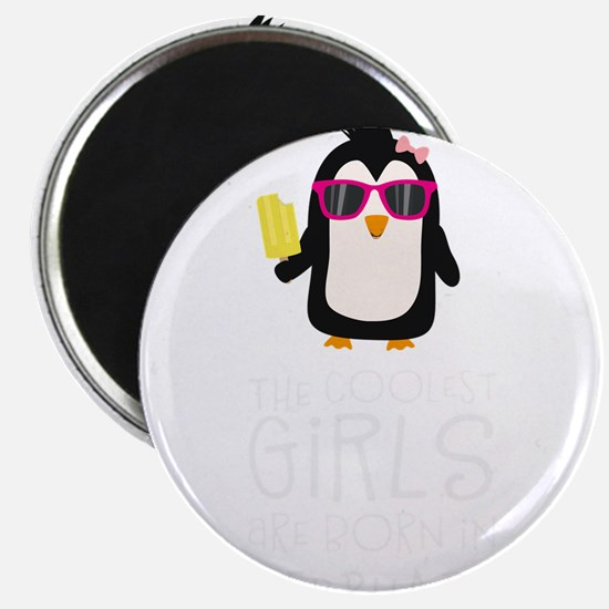 Coolest Girls Birthday in FEBRUARY Magnets