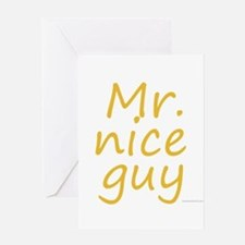 Mr. nice guy Greeting Card