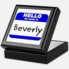 hello my name is beverly Keepsake Box