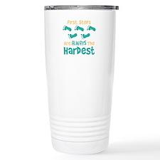 First Steps Are Always The Hardest Travel Mug